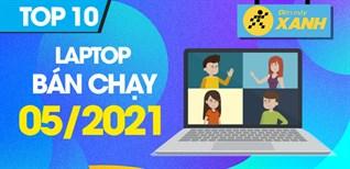 Top 10 Laptop bán chạy nhất tháng 05/2021 tại Điện máy XANH