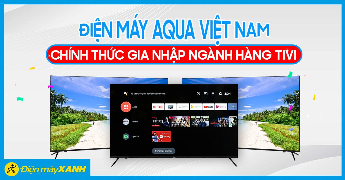 AQUA Việt Nam chính thức gia nhập ngành hàng TV