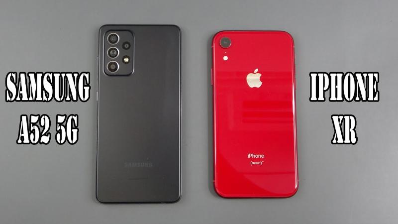 Galaxy A52 5G mới và iPhone XR cũ