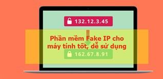 Tổng hợp một số phần mềm Fake IP cho máy tính tốt, dễ sử dụng