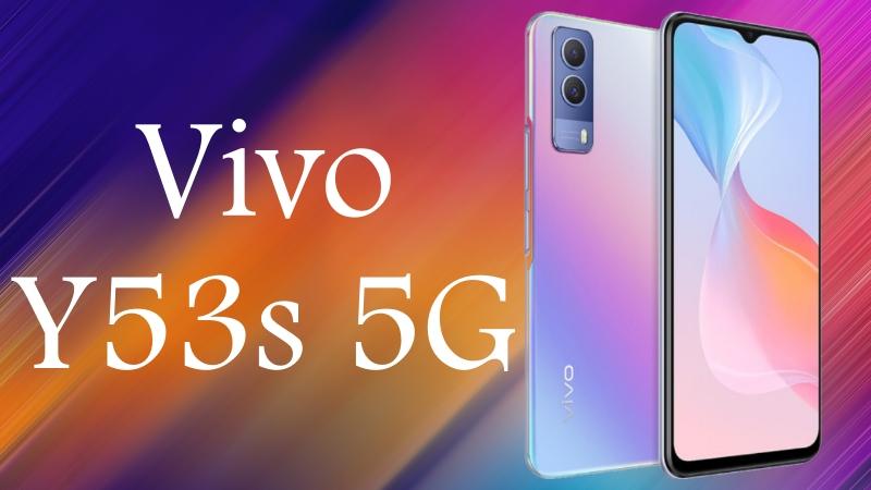 Vivo Y53s 5G ra mắt: Màn hình 90Hz, camera chính 64MP, pin 5.000mAh, giá rất phải chăng
