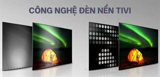 Tổng hợp các công nghệ đèn nền trên tivi