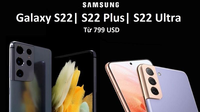 Giá bán Galaxy S22 series: Sẽ không thay đổi, thấp nhất từ 18.3 triệu?