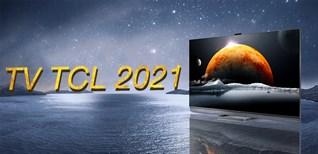 TV TCL 2021 có gì khác so với 2020