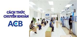 Hướng dẫn 4 cách chuyển khoản qua ngân hàng ACB chi tiết nhất