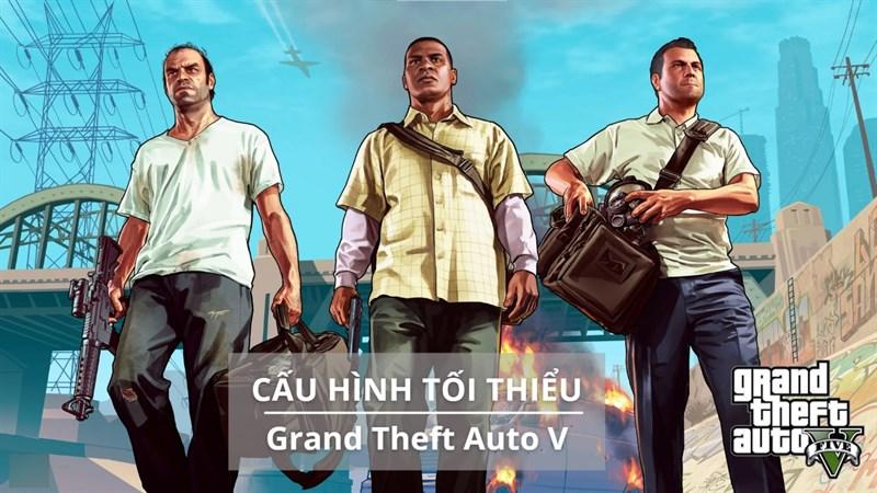 Cấu hình tối thiểu chơi GTA 5