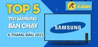 Top 5 Tivi Samsung bán chạy nhất 6 tháng đầu năm 2021 tại Điện máy XANH