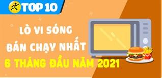 Top 10 Lò vi sóng bán chạy nhất 6 tháng đầu năm 2021 tại Điện máy XANH
