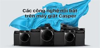 Các công nghệ nổi bật trên máy giặt Casper