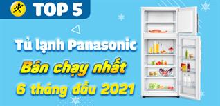 Top 5 Tủ lạnh Panasonic bán chạy nhất 6 tháng đầu năm 2021 tại Điện máy XANH