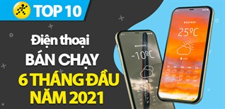 Top 10 Điện thoại bán chạy nhất 6 tháng đầu năm 2021 tại Điện máy XANH
