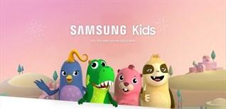 Chế độ trẻ em (Samsung Kids) trên điện thoại, tablet Samsung