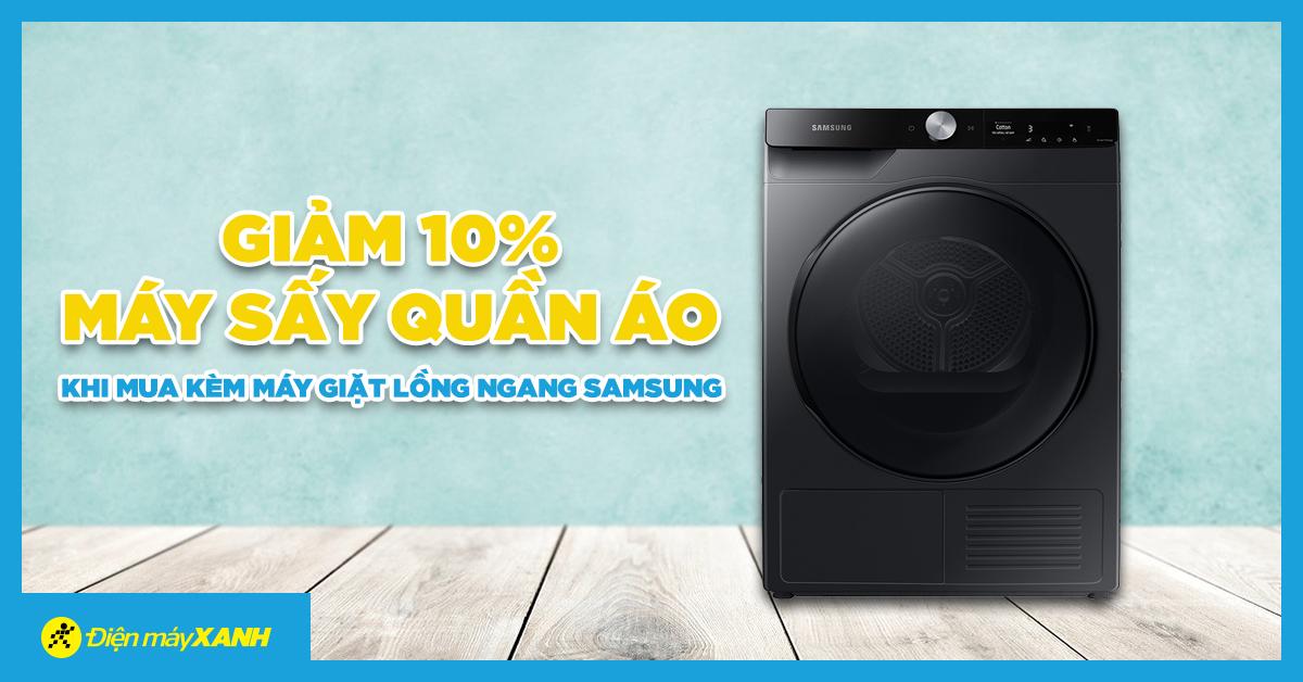 Giảm ngay 10% máy sấy quần áo khi mua máy giặt lồng ngang của Samsung