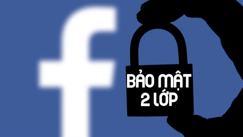 Bảo mật 2 lớp Facebook