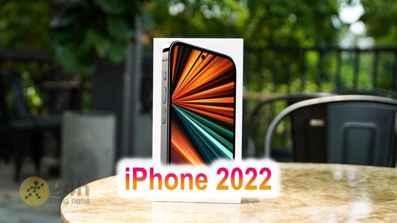 iPhone 2022 (iPhone 14) được cho là có thiết kế màn hình đục lỗ