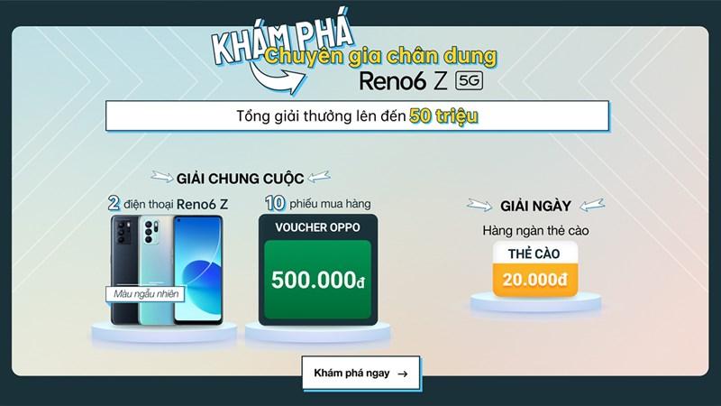 Rủ nhau tham gia ngay minigame này, biết đâu ẵm về OPPO Reno6 Z 5G