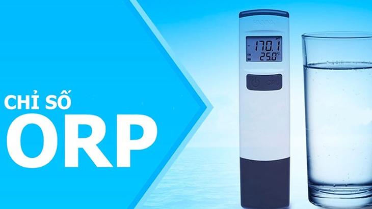 Máy lọc nước ion kiềm có chỉ số ORP trong khoảng (-400mV) đến (-1500mV)