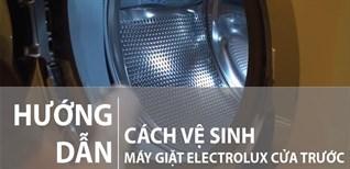 Cách vệ sinh máy giặt cửa ngang Electrolux đơn giản ngay tại nhà