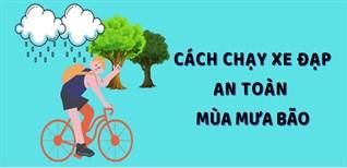 Cách chạy xe đạp an toàn vào mùa mưa bão