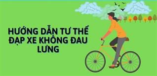 Hướng dẫn tư thế đạp xe đúng cách, không đau lưng