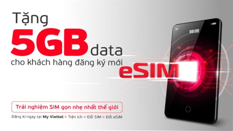 Viettel tặng 5 GB cho khách hàng đăng ký eSIM trên điện thoại di động.