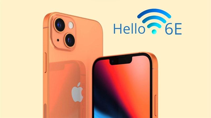 iPhone 13 đi kèm với Wi-Fi 6E, cải thiện tốc độ và phạm vi