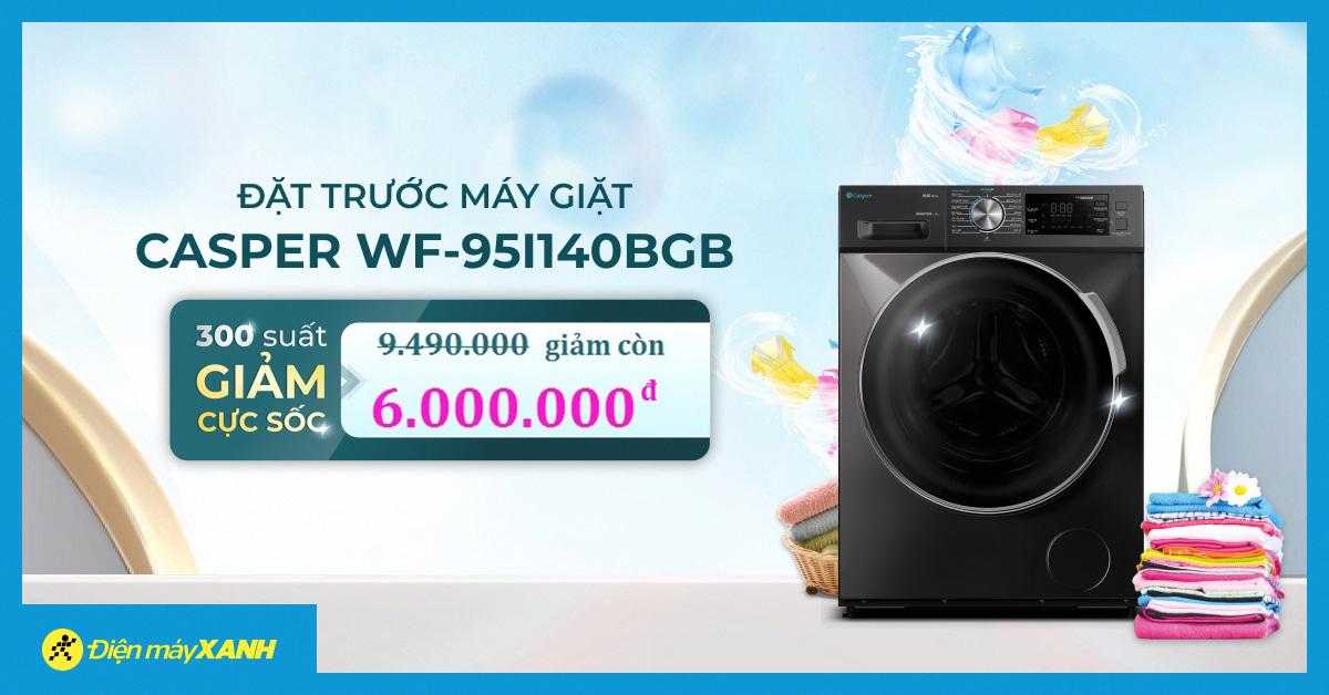 300 suất đặt trước máy giặt Casper giảm cực SỐC chỉ còn 6.000.000 đồng