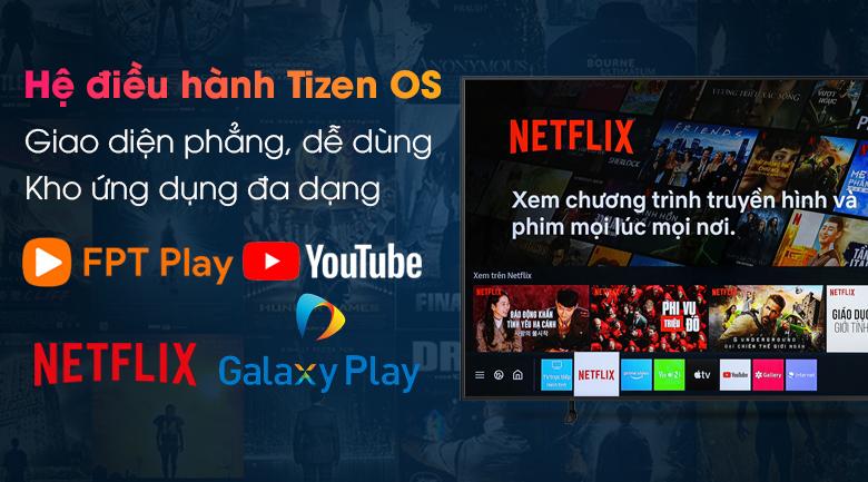 Tivi có giao diện dễ sử dụng cùng kho ứng dụng phong phú trên hệ điều hành Tizen OS