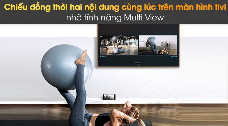 Tivi trang bị tính năng Multi View cho bạn trải nghiệm đa màn hình cùng lúc
