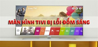 Hướng dẫn 3 cách sửa màn hình Tivi bị đốm sáng chi tiết từng bước, đơn giản nhất