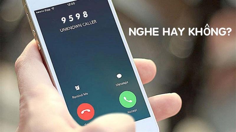 9598 là tổng đài gì? Ai đã nhận được cuộc gọi từ số này thì lưu ý nhé!