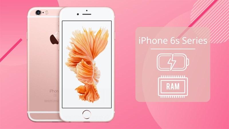 Dung lượng pin và RAM iPhone 6s, iPhone 6s Plus