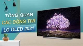 Tổng quan các dòng tivi LG OLED 2021