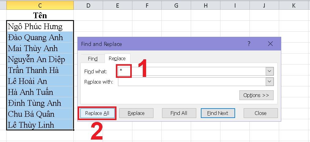 Tại Find what, bạn nhập * và Space (khoảng trắng) để tách tên. Sau đó chọn Replace All.