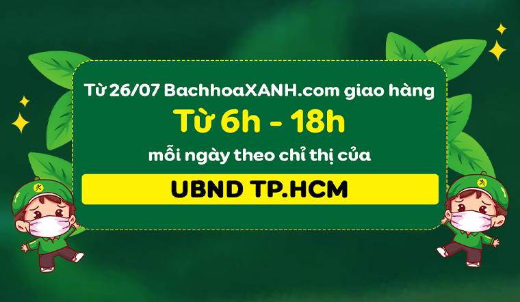 Từ 26/07, BachhoaXANH.com giao hàng từ 6h-18h mỗi ngày ở TP.HCM theo chỉ thị 12 của UBND TP