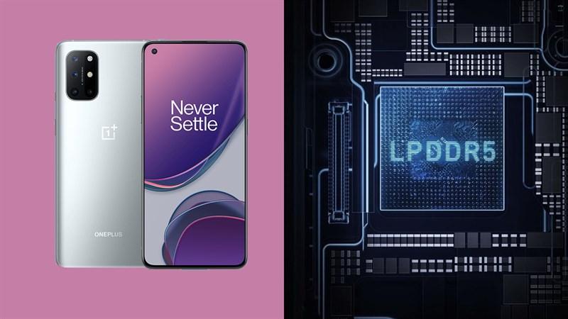 Một số thiết bị OnePlus 8T và OnePlus 9R bán ra có RAM LPDDR5 thay vì LPDDR4X