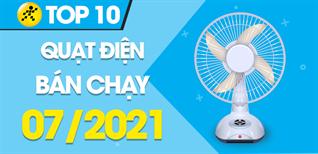 Top 10 Quạt điện bán chạy nhất tháng 7/2021 tại Điện máy XANH
