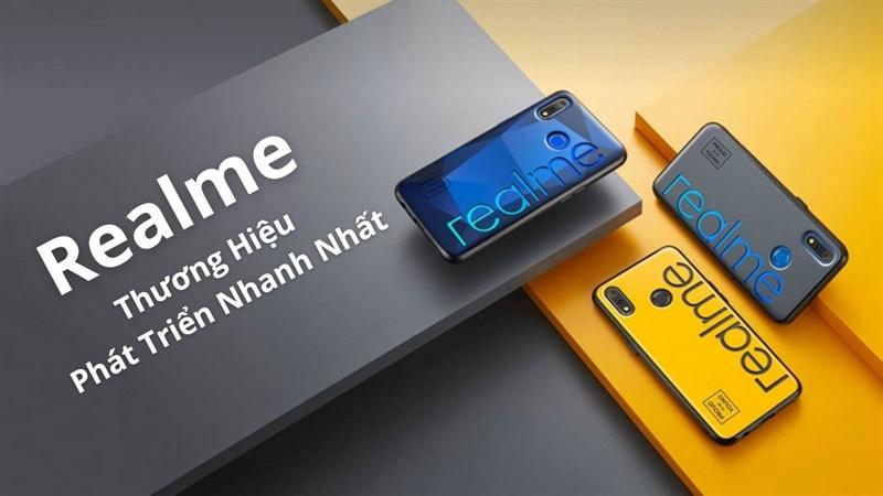 Realme là thương hiệu điện thoại phát triển nhanh nhất từ trước đến nay