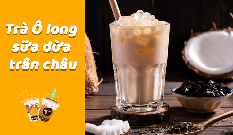 Bí quyết làm món trà ô long sữa dừa trân châu thơm ngon đậm vị đơn giản