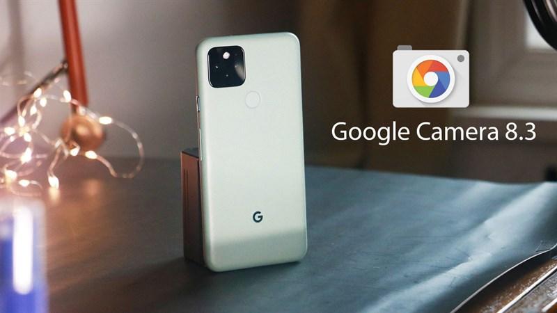 Cách tải Google Camera 8.3 mới