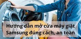 Hướng dẫn mở cửa máy giặt Samsung đúng cách, an toàn