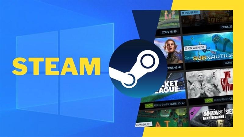 Cách sửa lỗi không mở được Steam trên Windows 10