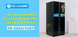 8 lý do chọn mua Tủ lạnh Panasonic Inverter 550 lít NR-DZ601VGKV
