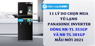 11 lý do chọn mua Tủ lạnh diệt khuẩn 99.99% Panasonic Inverter dòng TL-GP series