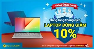 Laptop khuyến mãi tưng bừng, đồng giảm 10% mừng đại lễ 2/9. Mua online giao nhanh miễn phí
