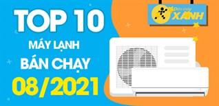 Top 10 Máy lạnh bán chạy nhất tháng 8/2021 tại Điện máy XANH