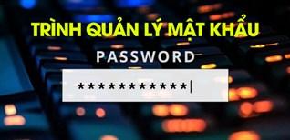 Tổng hợp 9 trình quản lý mật khẩu an toàn, hiệu quả nhất hiện nay