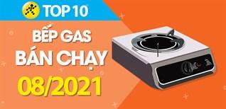 Top 10 bếp ga bán chạy nhất tháng 8/2021 tại Điện máy XANH