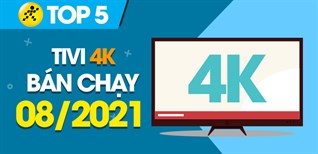 Top 5 Tivi 4K bán chạy nhất tháng 8/2021 tại Điện máy XANH