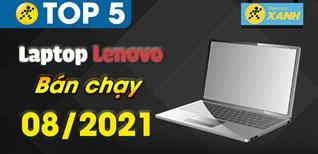 Top 5 Laptop Lenovo bán chạy nhất tháng 8/2021 tại Điện máy XANH